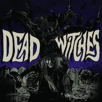 Dead Witches - Drawing Down The Moon