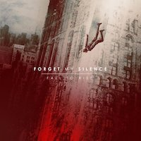 Forget My Silence - Fall To Rise