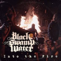 Black Swamp Water - Into The Fire