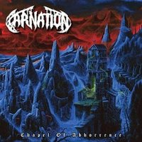 Carnation - Chapel Of Abhorrence