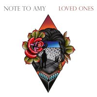 Note To Amy - Loved Ones