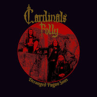 Cardinals Folly - Deranged Pagan Sons