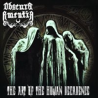 Obscura Amentia - The Art Of The Human Decadence