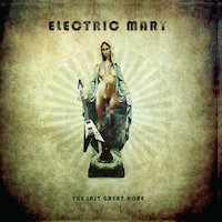 Electric Mary - The Last Great Hope