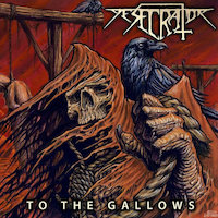 Desecrator - To The Gallows