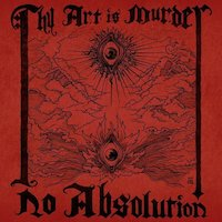Thy Art Is Murder - No Absolution