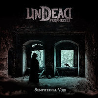 Undead Prophecies - Sempiternal Void