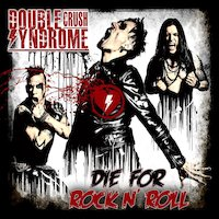 Double Crush Syndrome - Die For Rock N' Roll