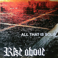 Rise Above - All That Is Solid ... Melts Into Air