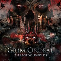 Grim Ordeal - My Tragedy Unfolds