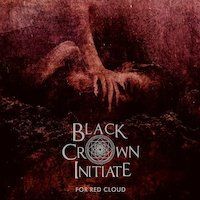 Black Crown Initiate - For Red Cloud