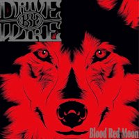 Drive By Wire - Blood Red Moon