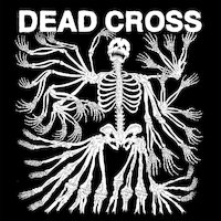 Dead Cross - Seizure And Desist