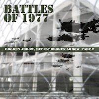 Battles Of 1977 - Broken Arrow, Repeat Broken Arrow part 2