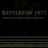 Battles Of 1977 - Broken Arrow, Repeat Broken Arrow part 1