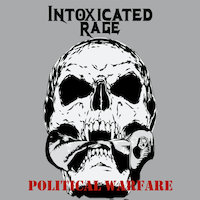 Intoxicated Rage - Political Warfare
