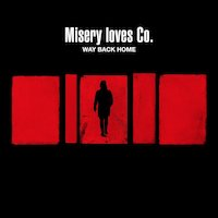 Misery Loves Co. - Way Back Home