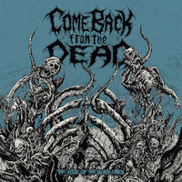 Come Back From The Dead - Restless In Putrescence