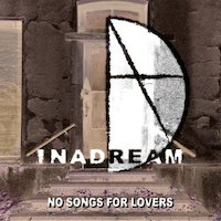 Inadream - No Songs For Lovers