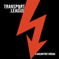 Transport League - A Million Volt Scream