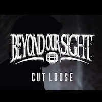 Beyond Our Sight - Cut Loose