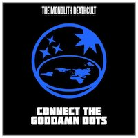 The Monolith Deathcult - Connect The Goddamn Dots