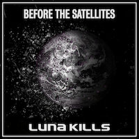 Luna Kills - Before the Satellites