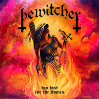 Bewitcher - Too Fast For The Flames