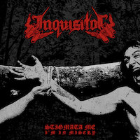 Inquisitor - Stigmata Me, I'm In Misery