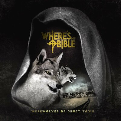 Where's My Bible - Werewolves Of Ghost Town