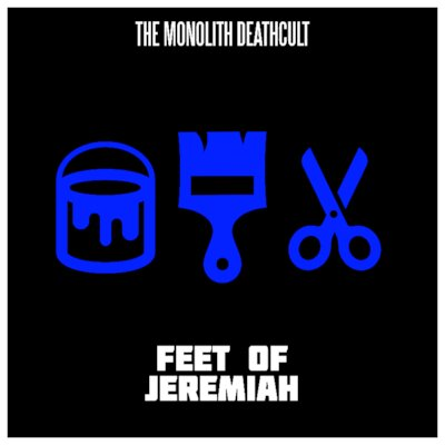 The Monolith Deathcult - Feet Of Jeremiah - Official Misheard Lyric Video