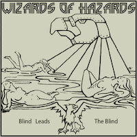 Wizards Of Hazards - Blind Leads the Blind