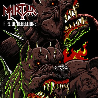 Martyr - Fire Of Rebellions