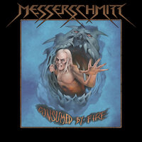 Messerschmitt - Consumed By Fire