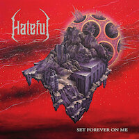 Hateful - Set Forever On Me