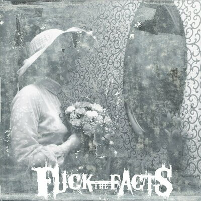 Fuck The Facts - Ailleurs