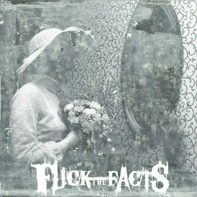 Fuck The Facts - An Ending