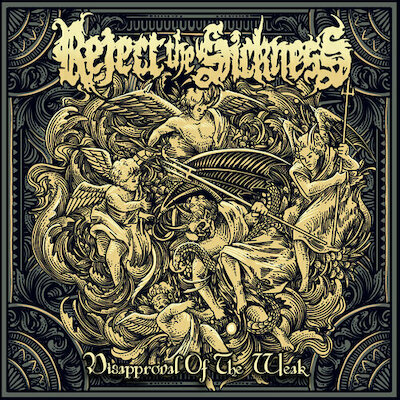 Reject The Sickness - Disapproval Of The Weak
