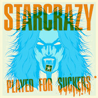 Starcrazy - Played for Suckers