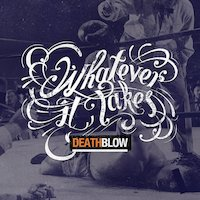 Whatever It Takes - Death Blow