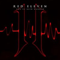 Red Eleven - You've Been Warned