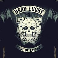 Dead Lucky - Sons of Lazarus