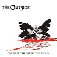 The Outside - We Feel Through The Dead